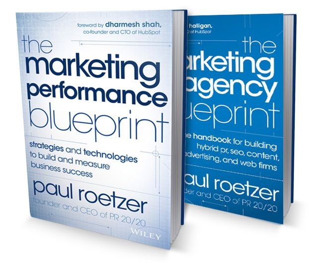 Digital marketing bibles the marketing performance blueprint and digital marketing bibles the marketing performance blueprint and the marketing agency blueprint by paul roetzer malvernweather Gallery