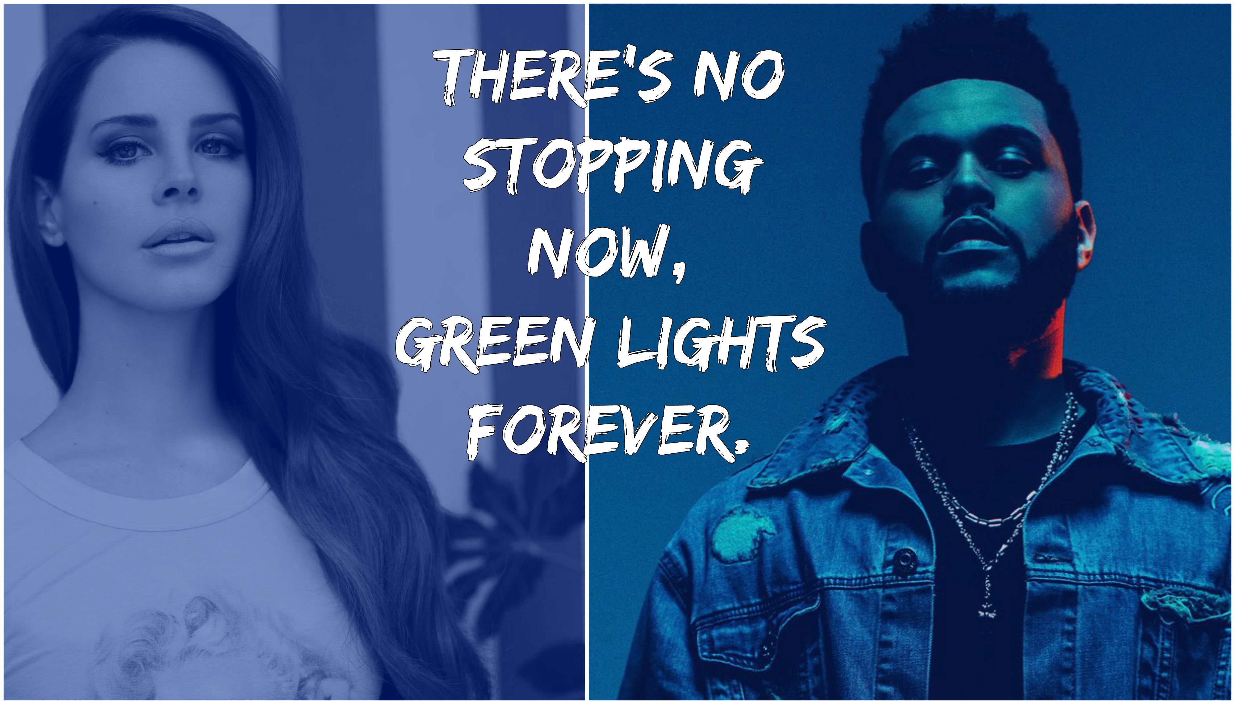 Theres No Stopping Now Green Lights Forever Lanadelrey