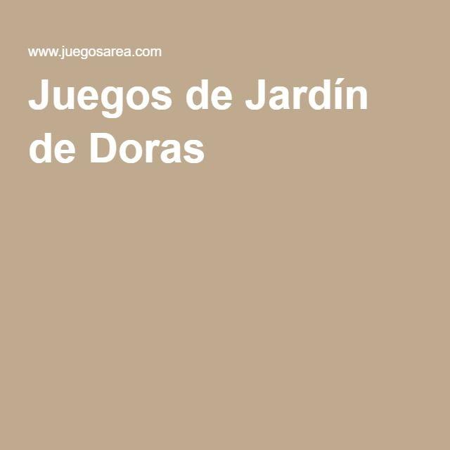 Juegos de Jardín de Doras | FLORES Y PLANTAS | Juegos para ...