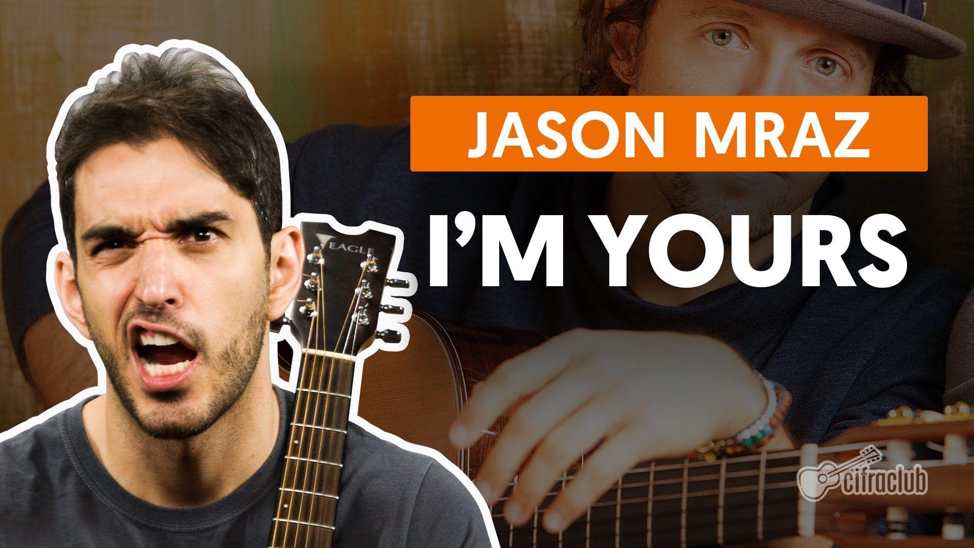 I M Yours Jason Mraz Aula De Violao Completa Guitar Lessons