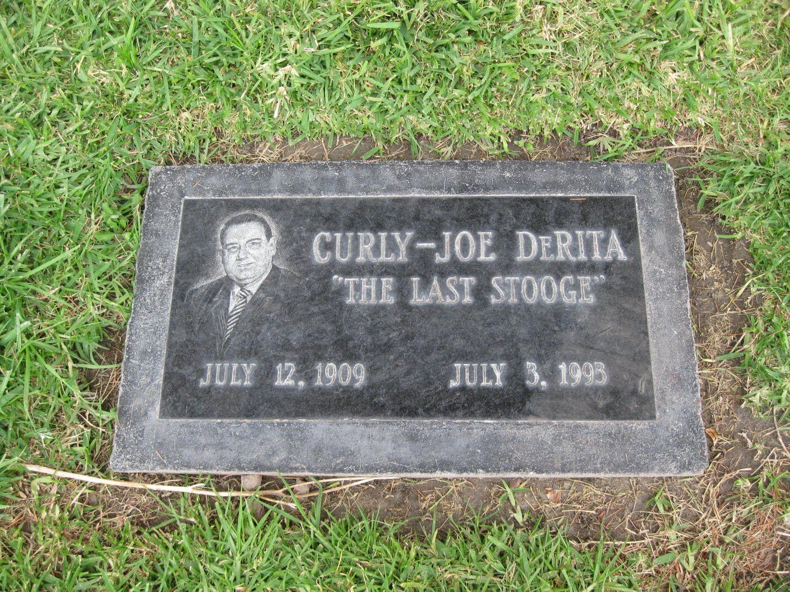 The last of the Three Stooges, Curly -- Joe Derita.