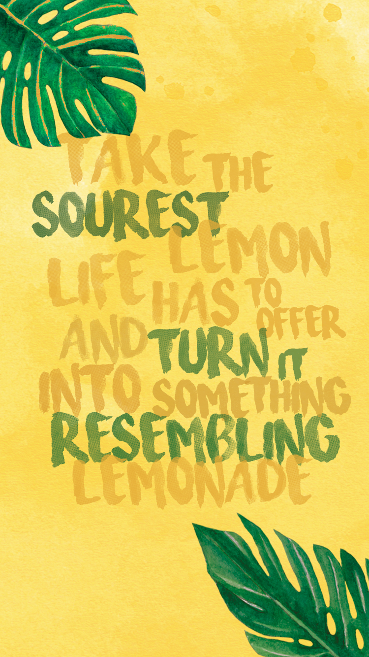 Take The Sourest Lemon Life Has To Offer And Turn It Into Something Resembling Lemonade Lemon Quotes Mantra Quotes Life Quotes