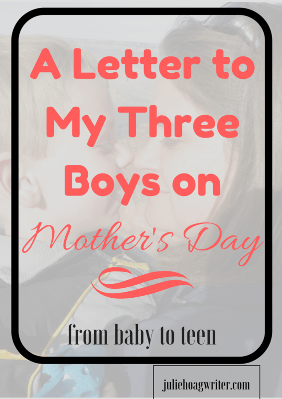 A Letter To My Three Boys On MotherS Day  Boys Babies And Parents