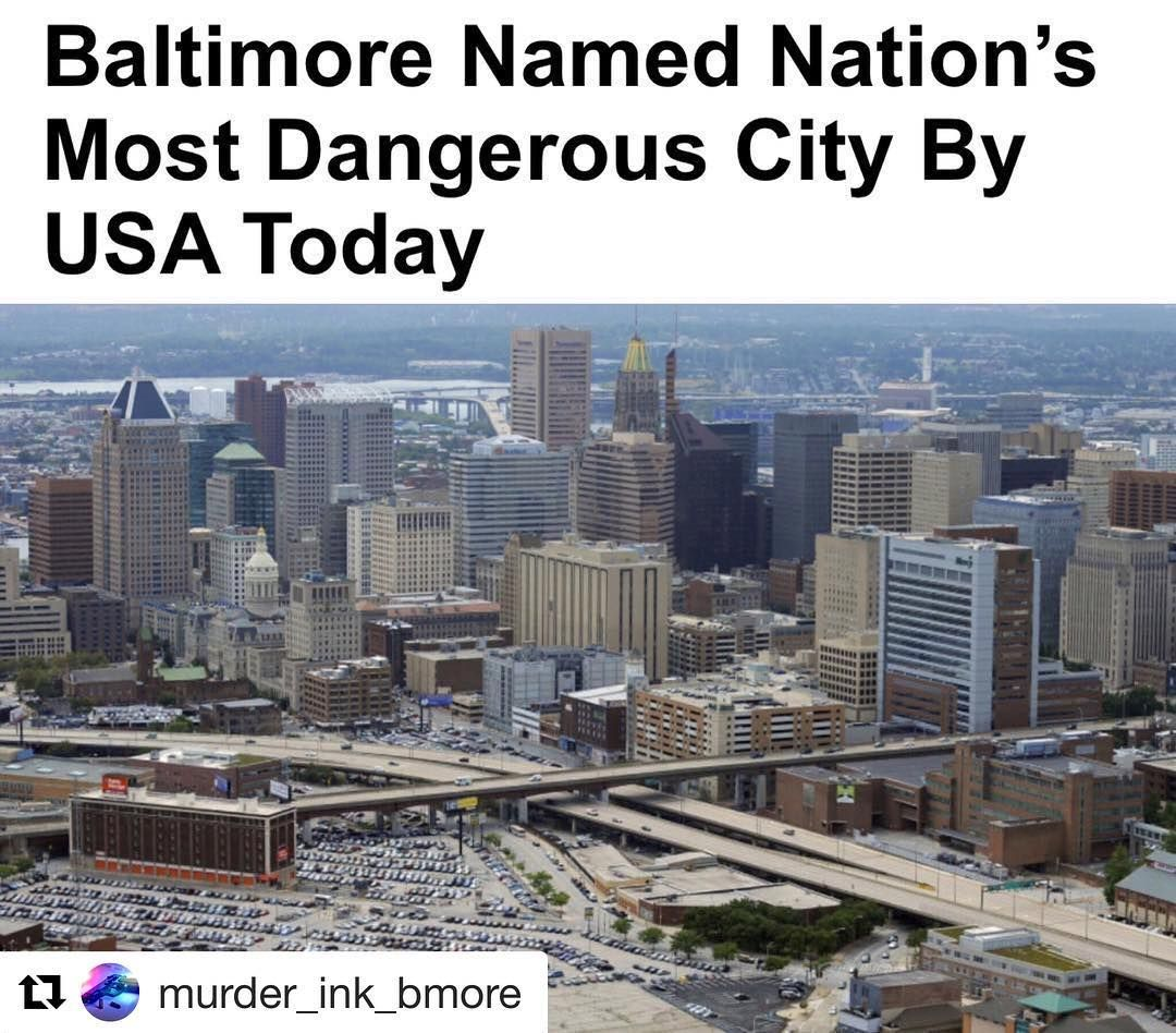 Slayitaintso Baltimore Wjz Usatoday Has Named Baltimore The Most Dangerous City In The Country Following The Citys 342 Baltimore City City Ne Wyork City