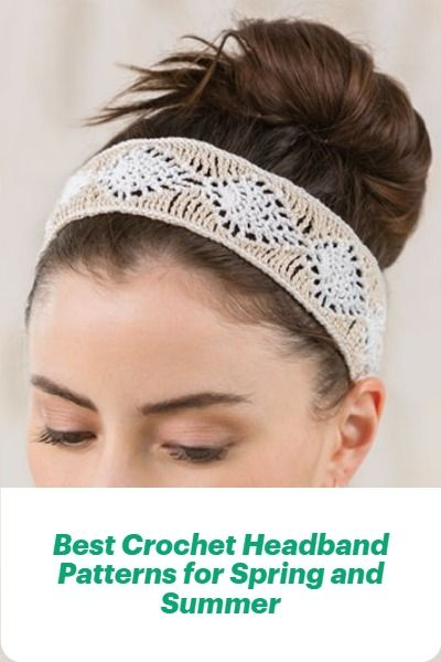 Best Crochet Headband Patterns for Spring and Summer
