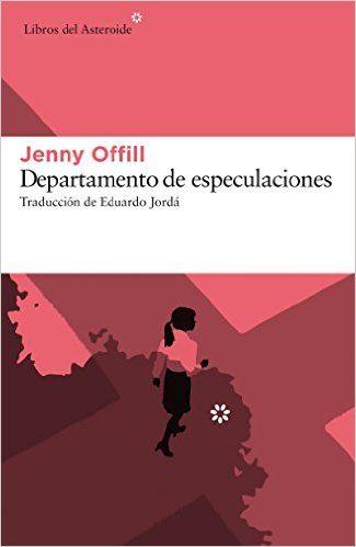 Descargar Departamento De Especulaciones De Jenny Offill Kindle Pdf Ebook Departamento De Especulaciones Pdf Book Cover Design Love Book I Love Books