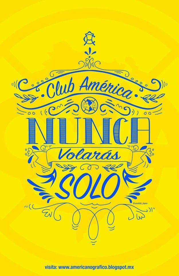 Club America,  nunca volarás SÓLO.  Fútbol Soccer - Ozzy