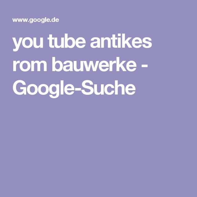 you tube antikes rom bauwerke - Google-Suche