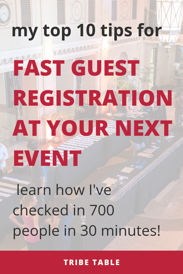 my top 10 tips for fast guest registration at your next event