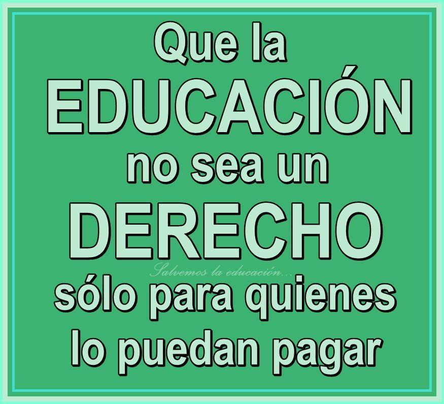 La educación no debe ser un derecho sólo para quienes puedan pagarla.