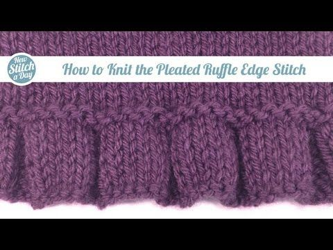 ▷ How to Knit the Pleated Ruffle Edge Stitch (English Style ...