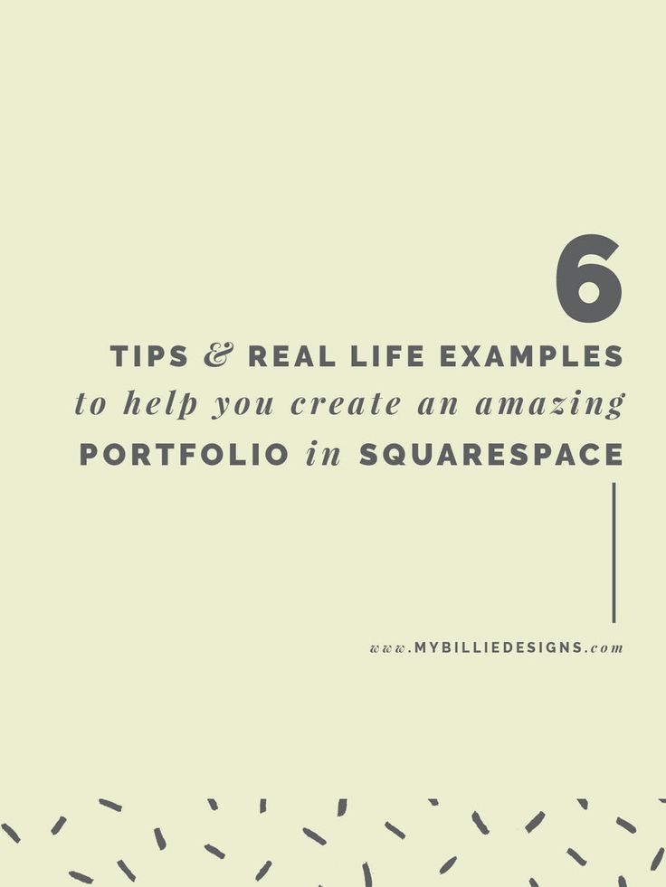6 Tips + Real Life Examples To Help You Create An Amazing Portfolio In Squarespace #onlineportfolio