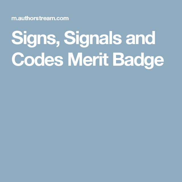 Signs Signals And Codes Merit Badge Ideas For Boy Scouts