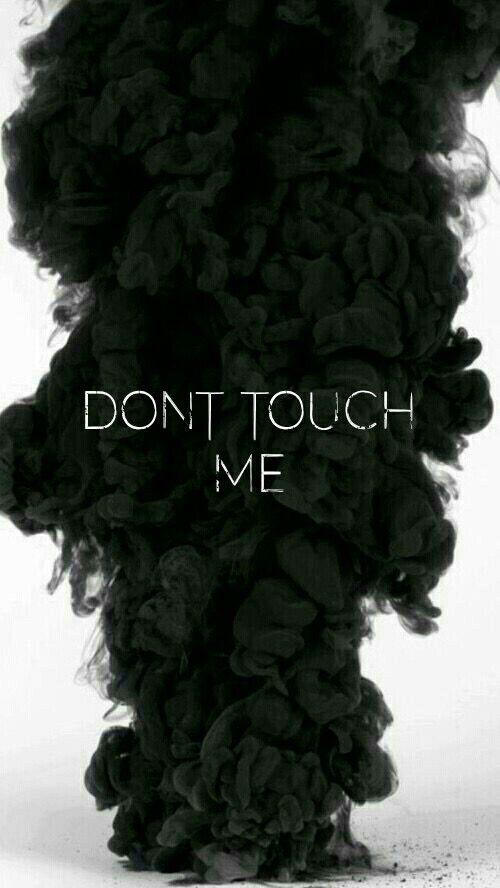 DON'T TOUCH ME ! - Nie dotykaj mnie ...