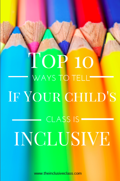 Top 10 Ways to Tell if Your Child's Class is Inclusive  www.theinclusiveclass.com.