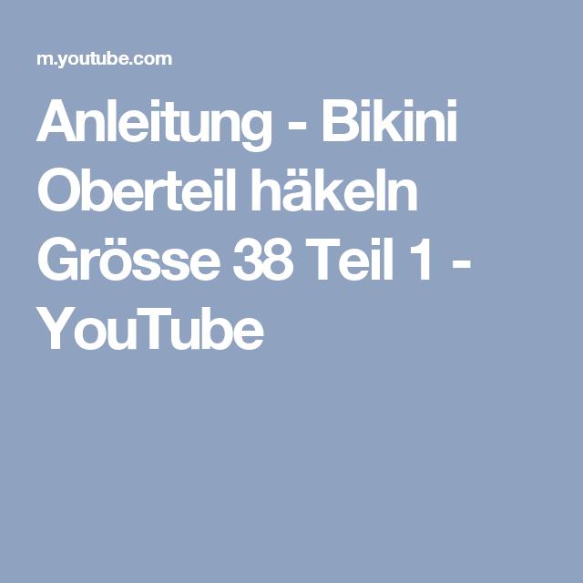 Anleitung Bikini Oberteil Häkeln Grösse 38 Teil 1 Youtube