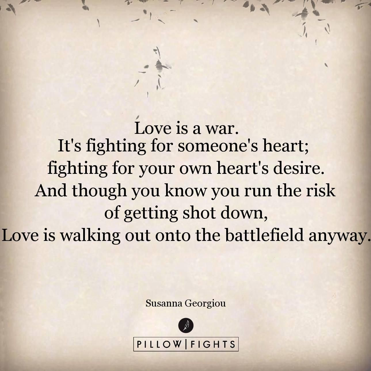 Fight For Your Life Quotes Love Is A War.it's Fighting For Someone's Heart  Love Quotes