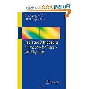 Pediatric Orthopedics A Handbook For Primary Care Physicians Amr Abdelgawad Osama Naga 9781461471257 Amazon Orthopedics Pediatrics Primary Care Physician