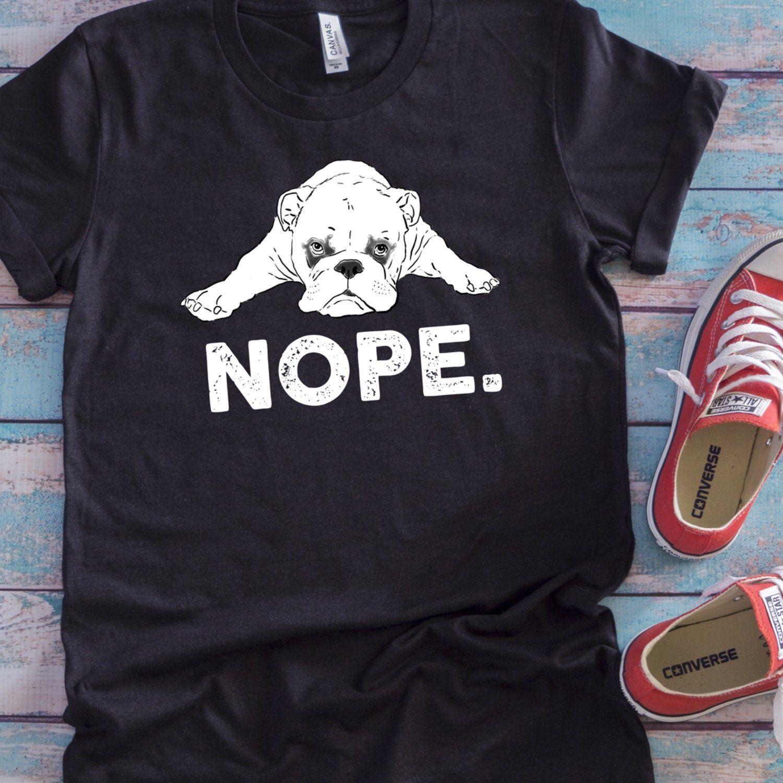 Funny Bulldog NOPE T-Shirt #funnybulldog