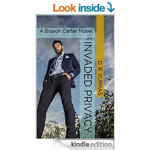 Invaded Privacy (sensored verison): A Braxon Carter Novel (Braxon Carter Series Book 1) - Kindle edition by D. R. Yurkas, Skye Rush. Romance Kindle eBooks @ Amazon.com.