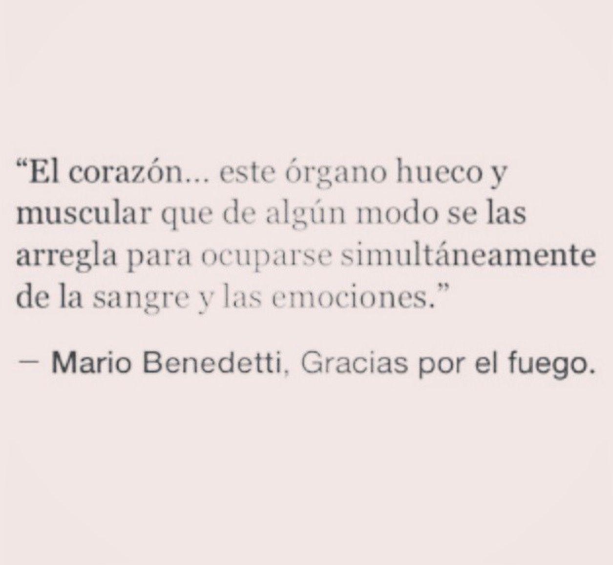 〽️ El corazón, este órgano hueco y muscular que de algún modo se las arregla... Mario Benedetti