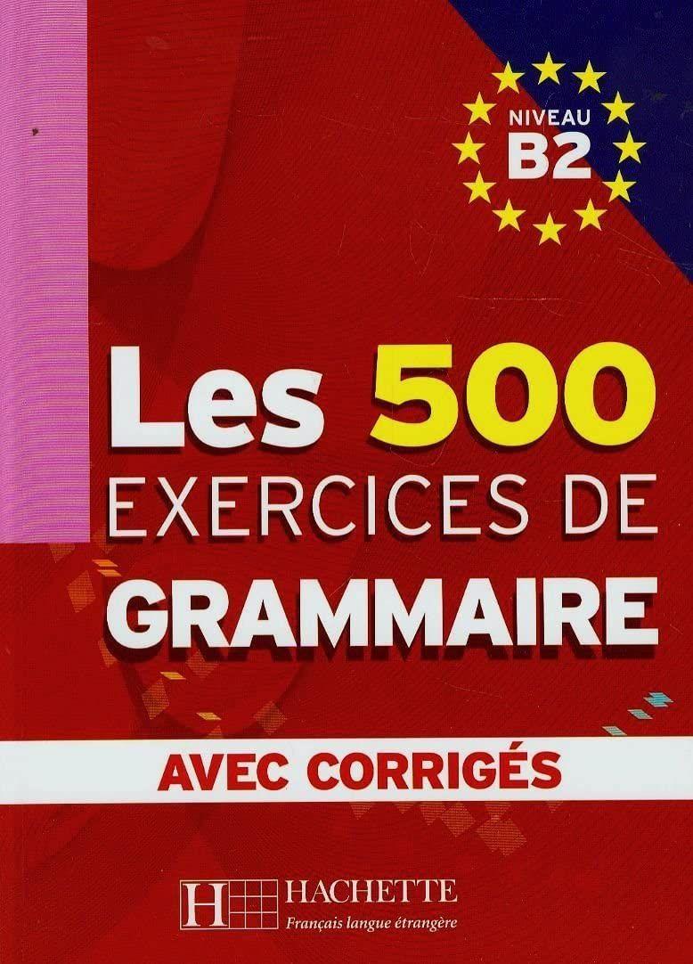 500 Exercicies De Grammaire B2 Corrieges Sgefr0sd Les 500 Exercices De Grammaire B2 Livre Corri En 2020 Ensenanza De Frances Clases De Frances Profesor De Frances
