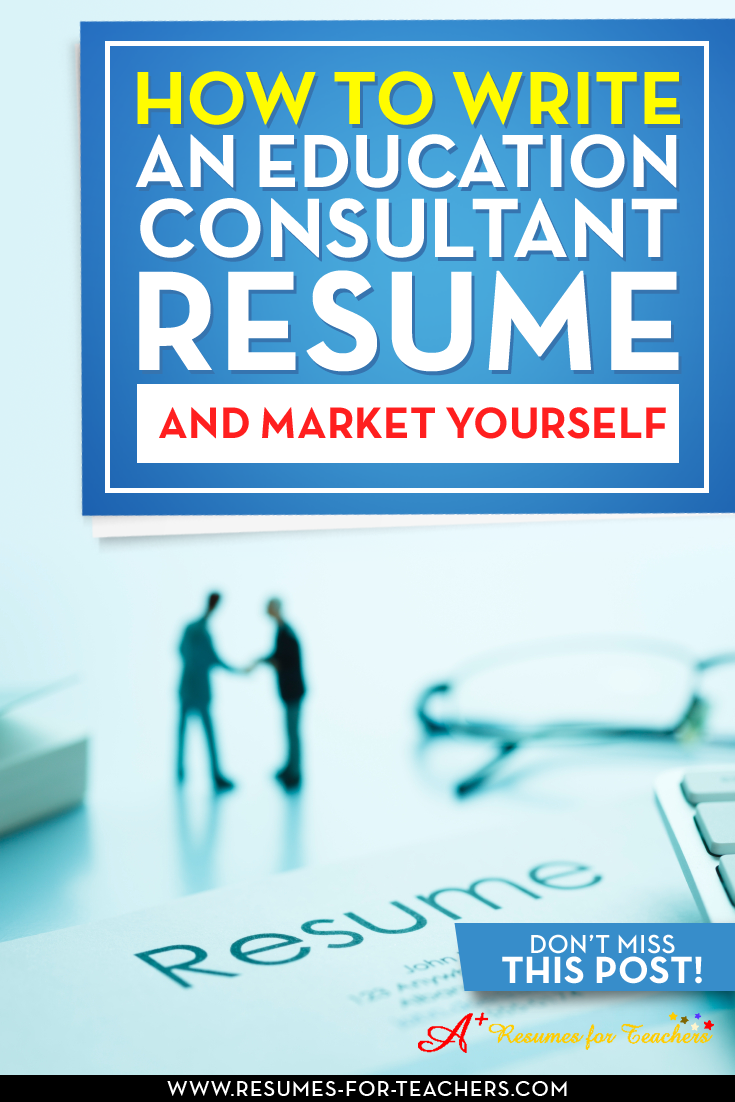 how to write an education consultant resume and market yourself - Education Consultant Resume