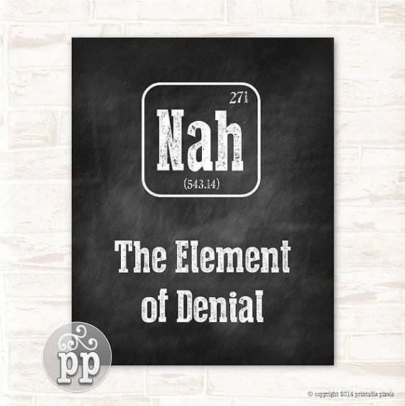 Periodic table nah the element of denial by printablepixels 400 periodic table um the element of confusion typographic funny quote chalkboard wall decor teacher art urtaz Choice Image