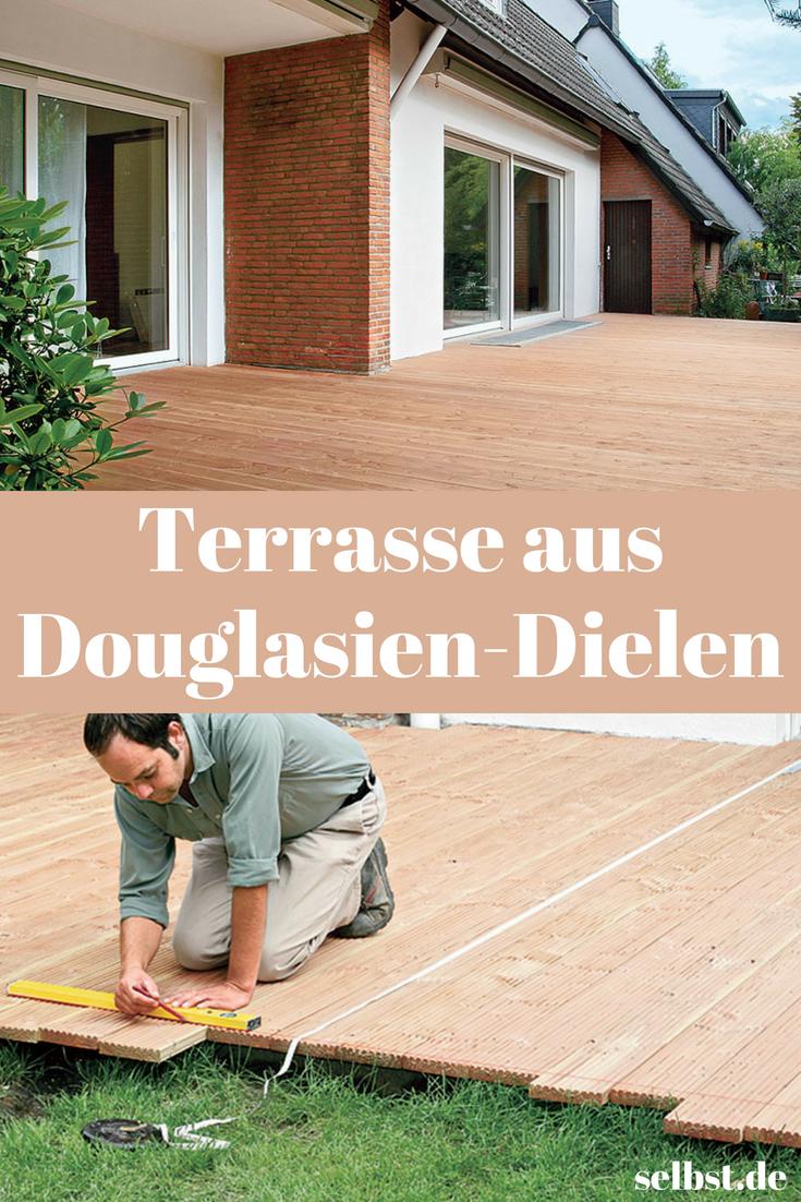 Terrasse aus Douglasien-Holzdielen | Tips und Tricks ...