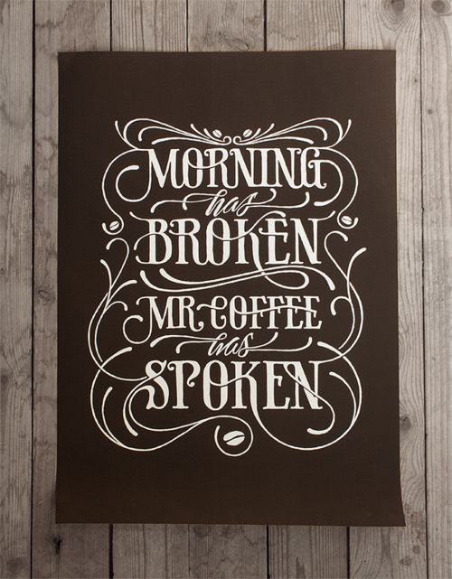 Mr. Coffee knows whats up! #sayings #typography