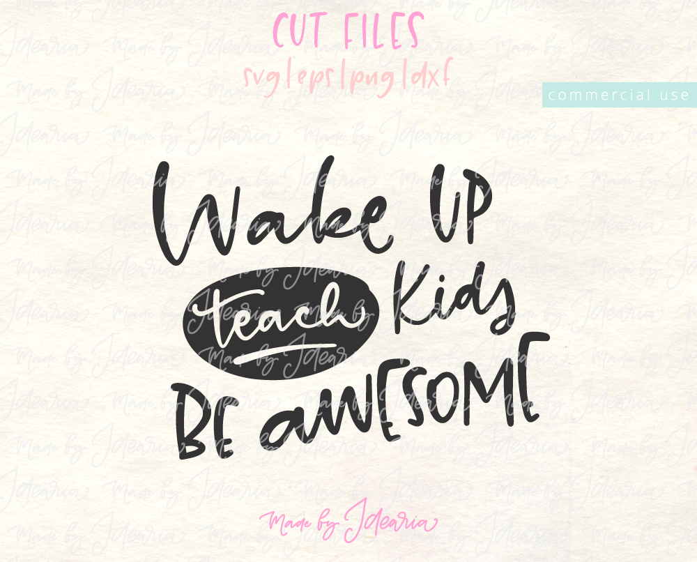 This Funny Svg Files Featuring A Saying Wake Up Teach Kids Be Awesome Would Make A Cute Teacher T Shirt Makes A Great T Teaching Kids Teacher Humor Teaching