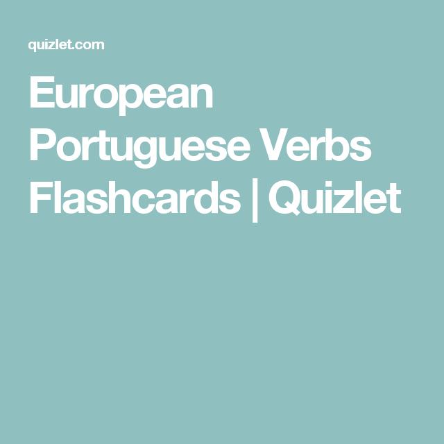 European Portuguese Verbs Flashcards | Quizlet | Medical