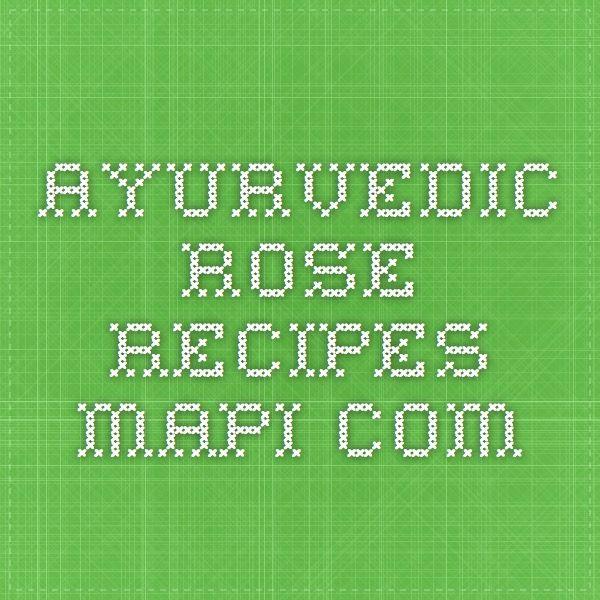 Ayurvedic Rose Recipes Mapi Com Rose Recipes