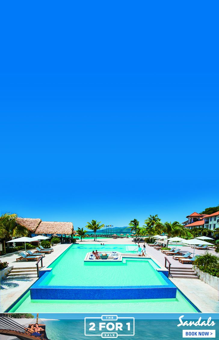 The 2 FOR 1 SALE at Sandals Resorts - The perfect haven for your Caribbean holiday