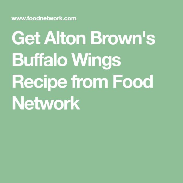 Alton Browns Buffalo Wings Recipe In 2018 Recipes Pinterest