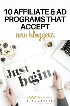 10 Affiliate & Ad Programs That Accept New Blogger...