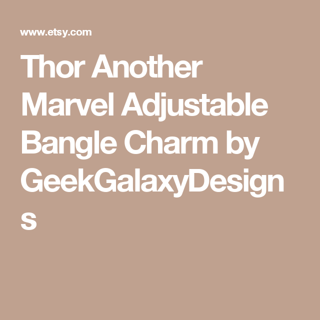 Thor Another Marvel Adjustable Bangle Charm by GeekGalaxyDesigns