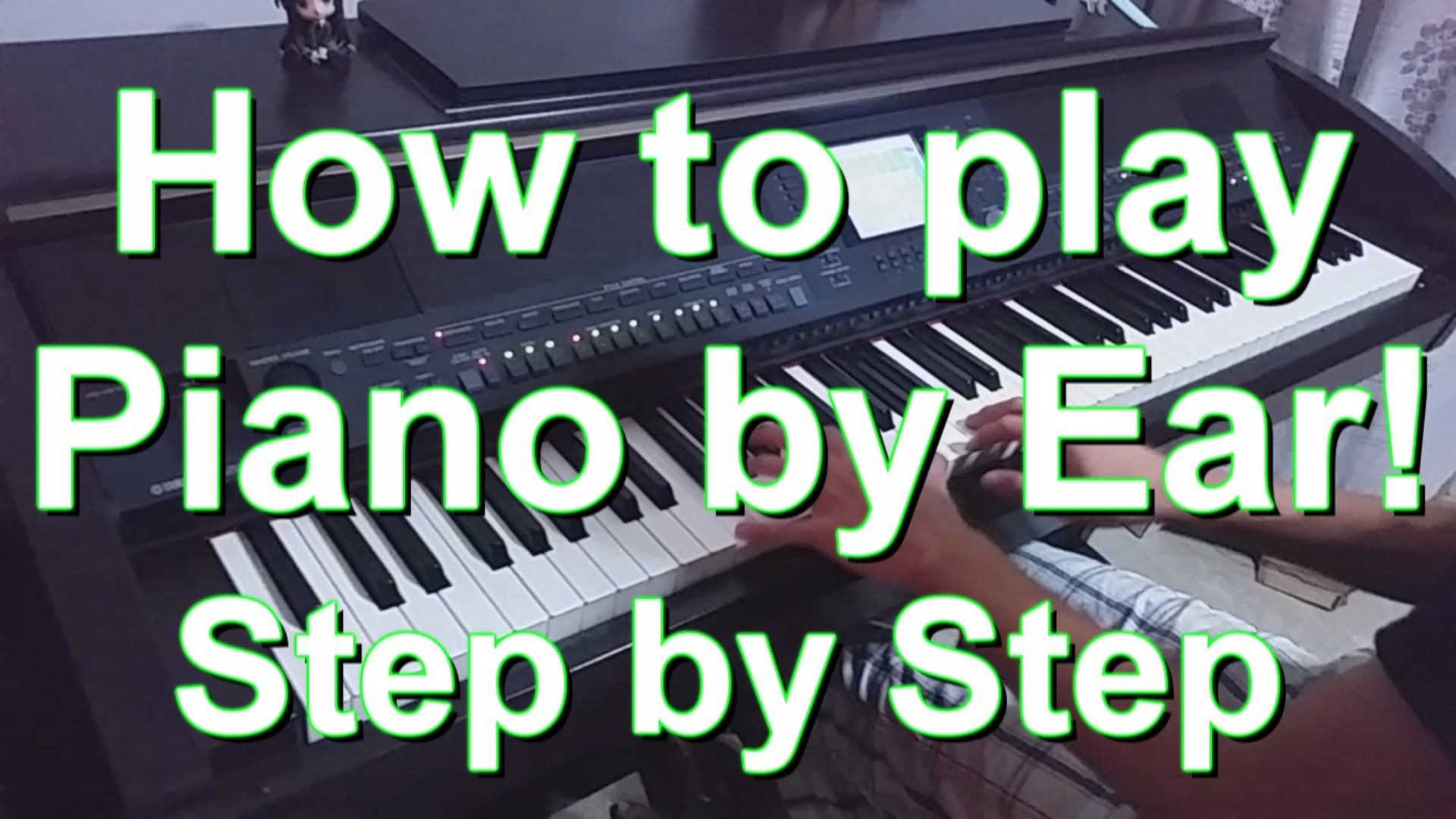 How To Play Piano By Ear Step By Step Tutorial
