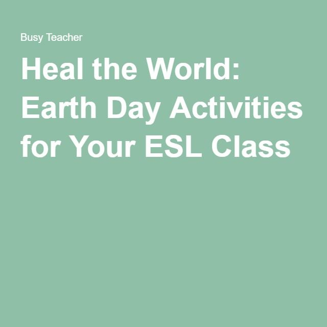 Heal the World Earth Day Activities for Your ESL Class  Earth