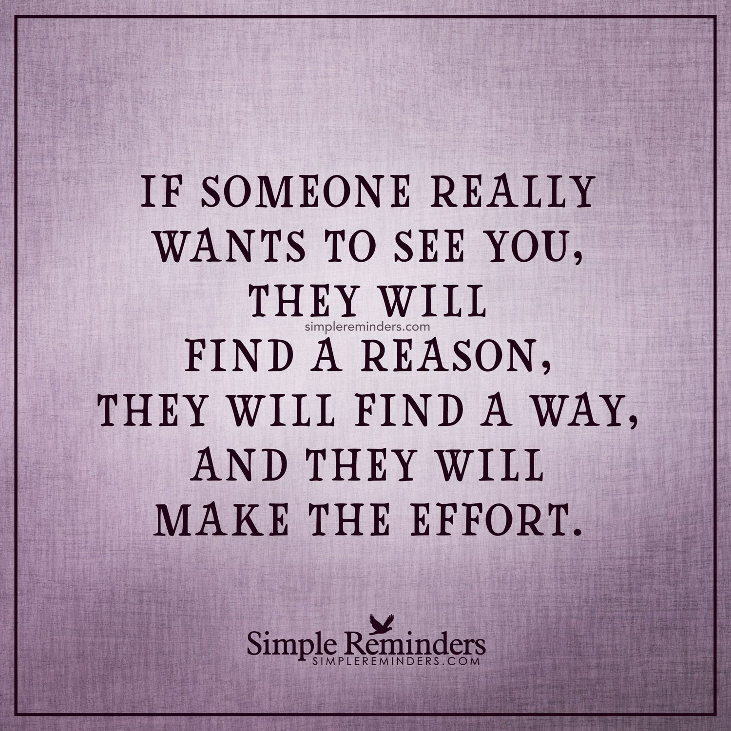 If someone wants to see you If someone really wants to see you they