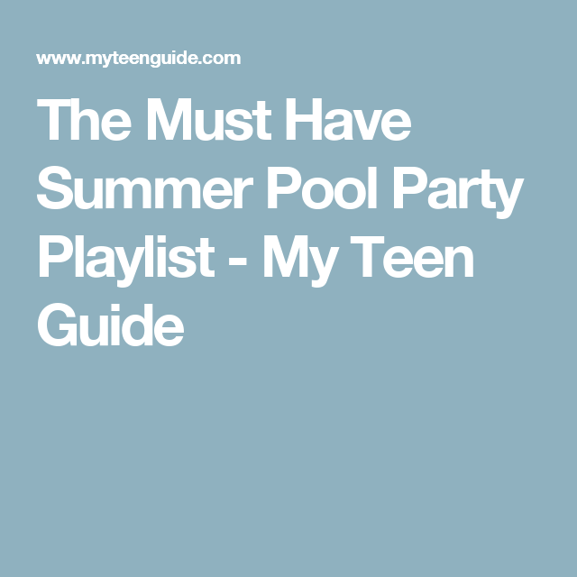 Party Playlist the must have summer pool party playlist | summer pool and party