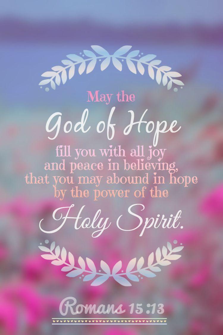 Famous Bible Quotes About Life Romans 1513  Spirit   Pinterest  Romans 15 13 Romans 15 And