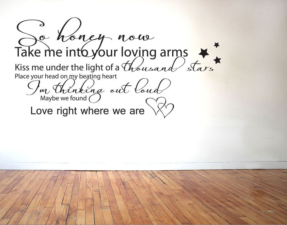 ED SHEERAN   THINKING OUT LOUD LYRICS   VINYL WALL STICKER DECAL TRANSFER. ED SHEERAN   THINKING OUT LOUD LYRICS   VINYL WALL STICKER DECAL