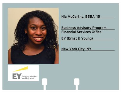 Nia Mccarthy Bsba 15 Will Be Joining Ey S Business Advisory Program In Their Financial Services Office
