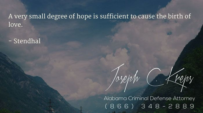 #Criminal #Defense #Lawyer #Phil Campbell #Alabama - Call Kreps today with help on your Phil Campbell Criminal Charge.    A very small degree of hope is sufficient to cause the birth of love. - Stendhal  http://buff.ly/2l4e9Oz - #KLF