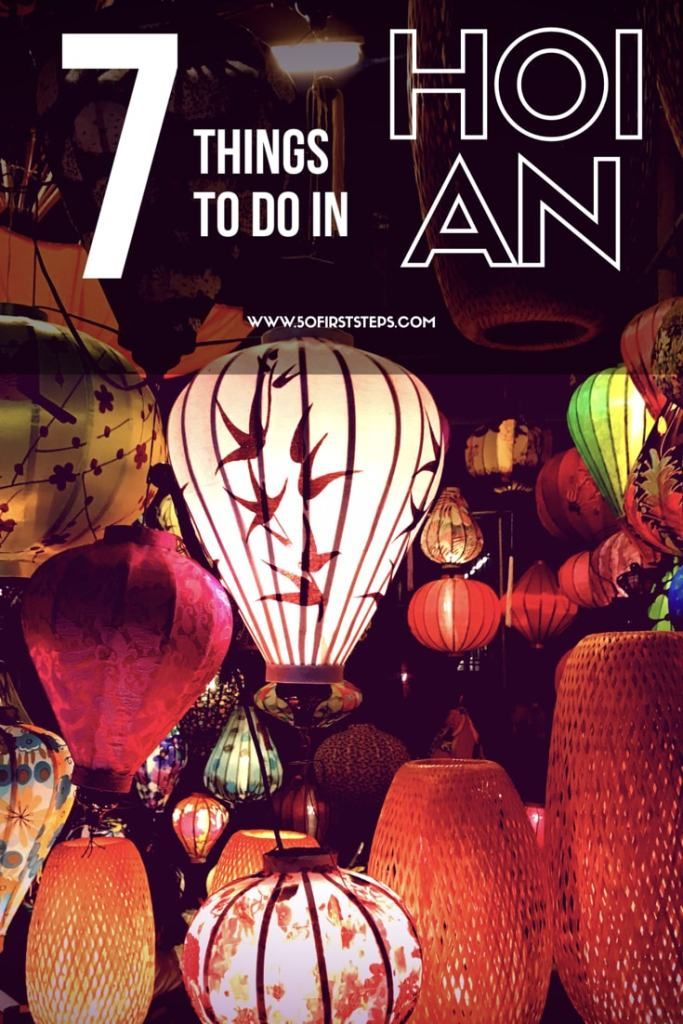 Top 7 Things to do in Hoi An   50 First Steps, by Rohan Tandon