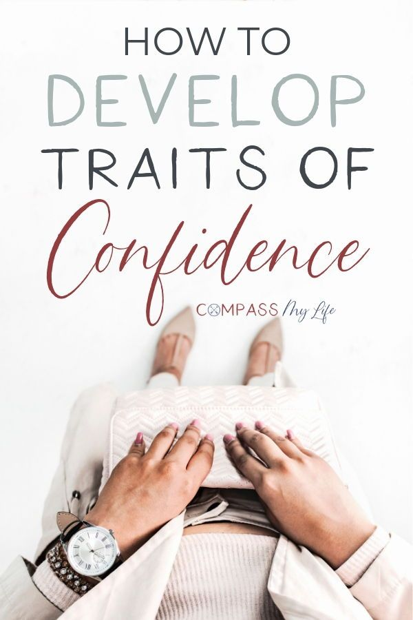 10 Traits of Confidence to Develop in Your Life