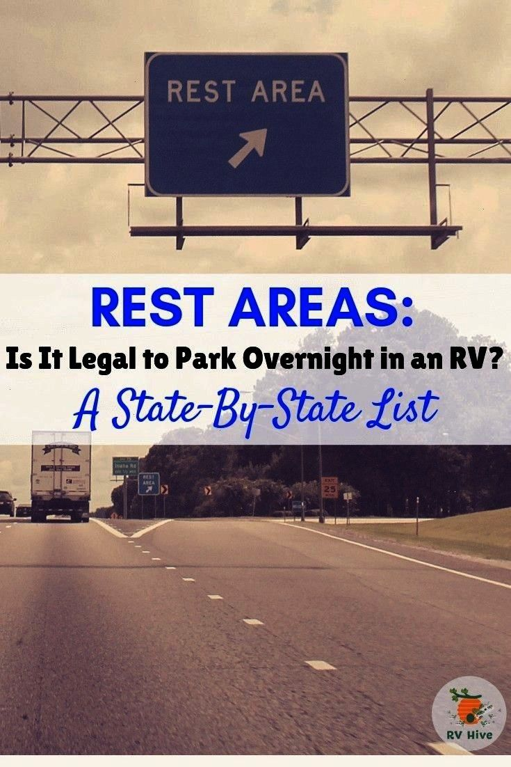 it Legal to Park Overnight in an RV? - A State By State List - RV Hive -  Rest Areas: Is It Legal T