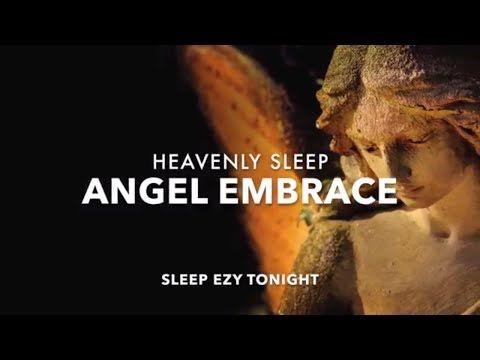 Beautiful Sleep Music, Falling Asleep in an Angel's Embrace
