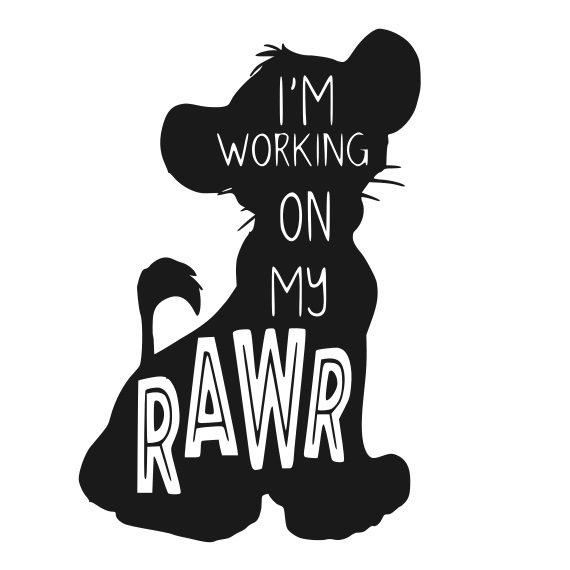 d8d033d613cbc Lion King Simba I'm Working On My Roar Rawr SVG | Products | Lion ...